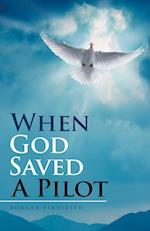 When God Saved a Pilot