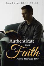 Authenticate Your Faith af James M. Riccitelli
