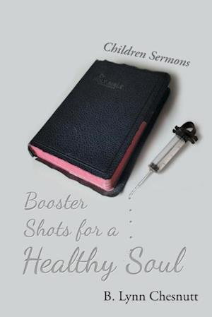 Booster Shots for a Healthy Soul af B. Lynn Chesnutt