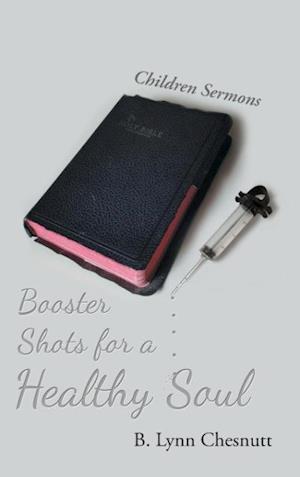 Bog, hardback Booster Shots for a Healthy Soul af B. Lynn Chesnutt