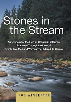 Bog, hardback Stones in the Stream af Rob Wingerter