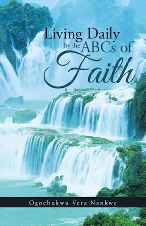 Bog, paperback Living Daily by the ABCs of Faith af Ogochukwu Vera Nankwe