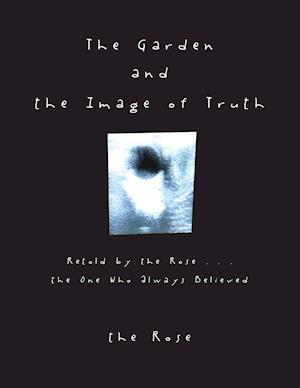 Bog, paperback The Garden and the Image of Truth af The Rose