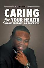 Caring for Your Health and My Thoughts on God's Role