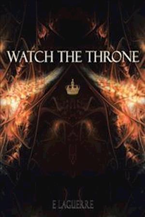 Bog, hardback Watch the Throne af E. Laguerre
