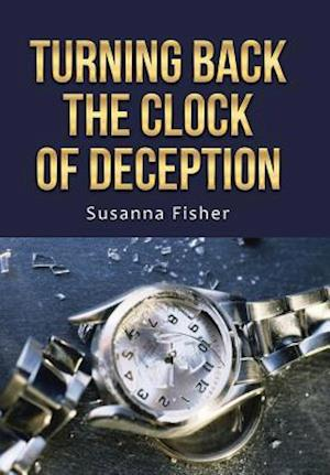 Bog, hardback Turning Back the Clock of Deception af Susanna Fisher