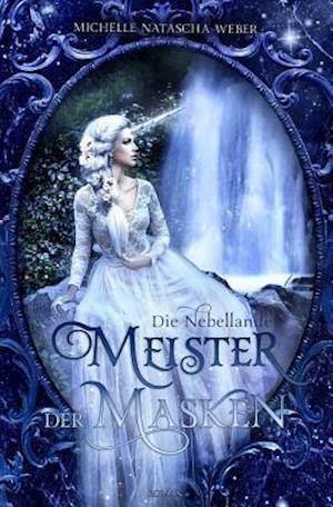 Meister Der Masken af Michelle Natascha Weber