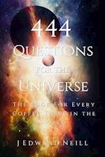 444 Questions for the Universe af J. Edward Neill