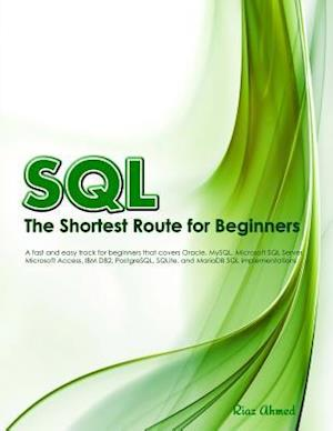 SQL - The Shortest Route for Beginners (B/W Edition) af Riaz Ahmed