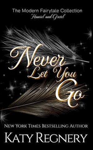 Never Let You Go af Katy Regnery