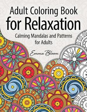 Adult Coloring Book for Relaxation af Adult Coloring Books, Emma Bloom