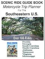 Scenic Ride Guide Book Motorcycle Trip Planner for the Southeastern U.S. af Steve Finz Finzelber