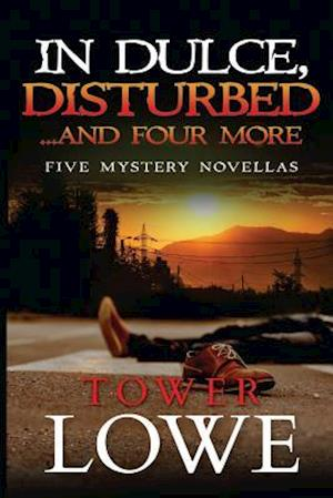 In Dulce Disturbed ... and Four More af Tower Lowe