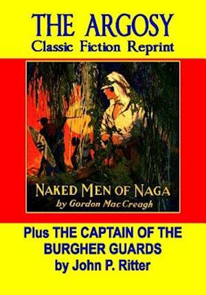 Naked Men of Naga & the Captain of the Burgher Guards af John P. Ritter, Gordon MacCreagh