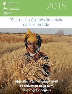 L'Etat de L'Insecurite Alimentaire Dans Le Monde 2015 af Food and Agriculture Organization of the