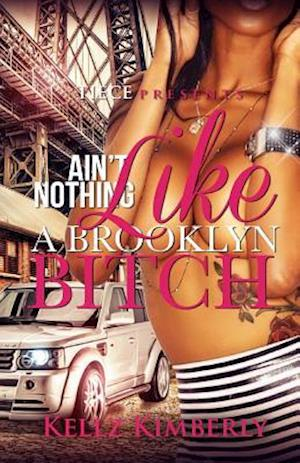 Ain't Nothing Like a Brooklyn Bitch af Kellz Kimberly