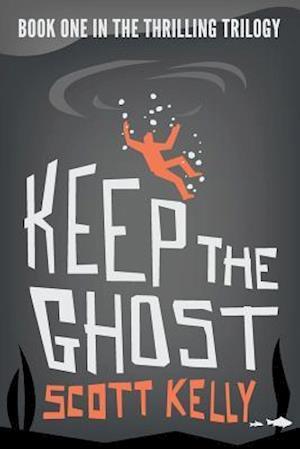 Keep the Ghost af Scott Kelly