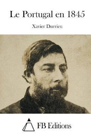 Le Portugal En 1845 af Xavier Durrieu