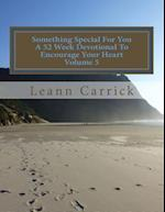 Something Special for You a 52 Week Devotional to Encourage Your Heart Volume 5 af Leann Carrick