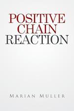 Positive Chain Reaction