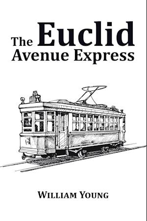 The Euclid Avenue Express af Father William Young