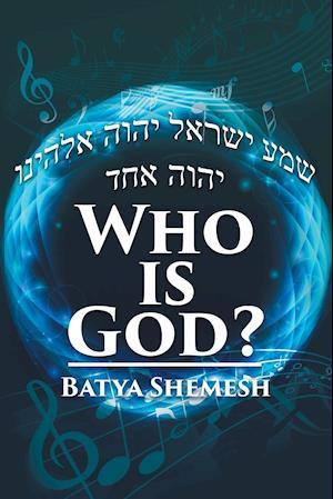 Who Is God? af Batya Shemesh