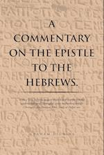 A   Commentary on the Epistle to the Hebrews.
