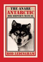 The Anare Antarctic Dog Driver's Manual