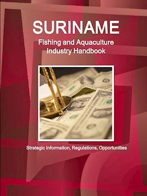 Bog, paperback Suriname Fishing and Aquaculture Industry Handbook af USA International Business Publications