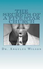 The Secrets of a Five Star Church af Dr Angulus D. Wilson Phd