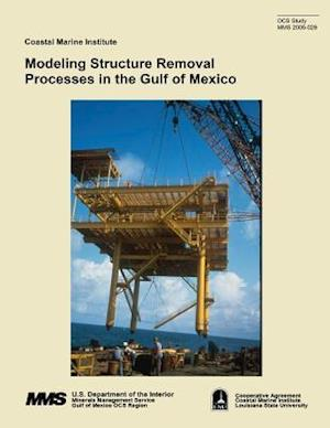 Modeling Structure Removal Processes in the Gulf of Mexico af Dmitry V. Mesyanzhinov, Mark J. Kaiser, Allan G. Pulsipher