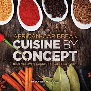 African-Caribbean Cuisine by Concept Volume 1 af Doreen M. Agodzo