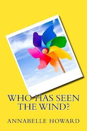 Bog, paperback Who Has Seen the Wind? af Annabelle Howard