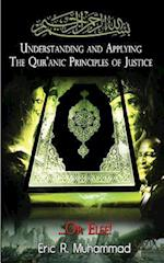 Understanding and Applying the Qur'anic Principles of Justice...or Else!