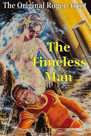 The Timeless Man af Roger Arcot