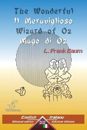 The Wonderful Wizard of Oz - Il Meraviglioso Mago Di Oz af L. Frank Baum, Wirton Arvel