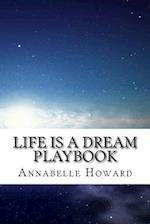 Life Is a Dream Playbook af Annabelle Howard