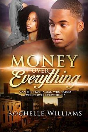 Money Over Everything af Rochelle Williams