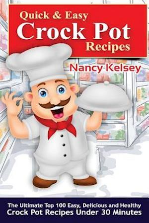 Quick & Easy Crock Pot Recipes af Nancy Kelsey