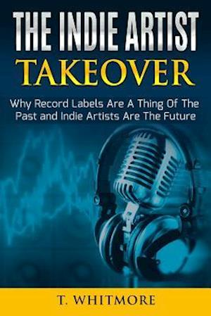 The Indie Artist Takeover af T. Whitmore