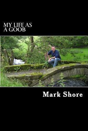 Bog, paperback My Life as a Goob af Mark Shore