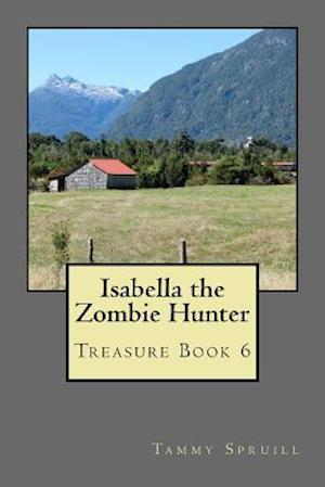 Isabella the Zombie Hunter af Tammy Spruill