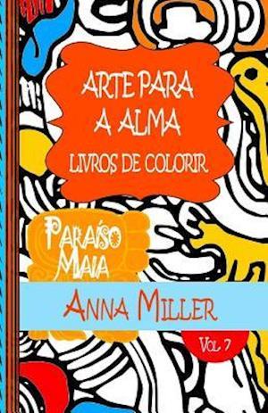 Arte Para a Alma - Livros Antiestresse E Artetherapia af M. J. Silva, Anna Miller