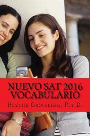 Nuevo SAT 2016 Vocabulario af Blythe N. Grossberg Psy D.