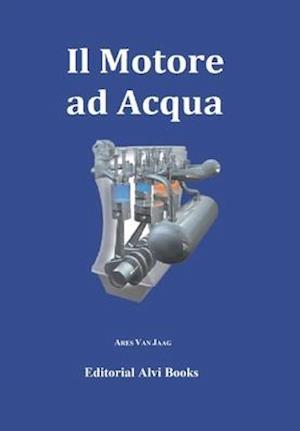 Il Motore Ad Acqua af Ares Van Jaag