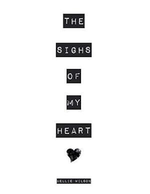 The Sighs of My Heart af Miss Kellie Wilson