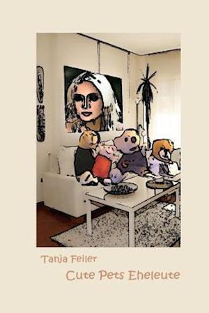 Cute Pets Eheleute af T. Tanja Feiler F.