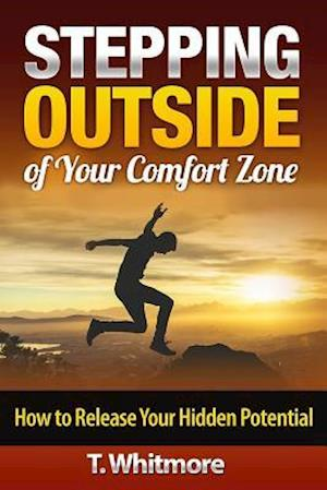 Stepping Outside of Your Comfort Zone af T. Whitmore