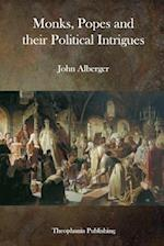 Monks, Popes and Their Political Intrigues af John Alberger