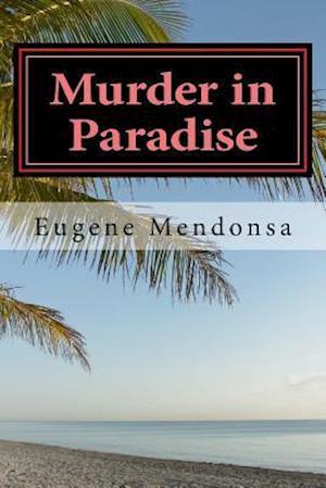 Murder in Paradise af Eugene L. Mendonsa